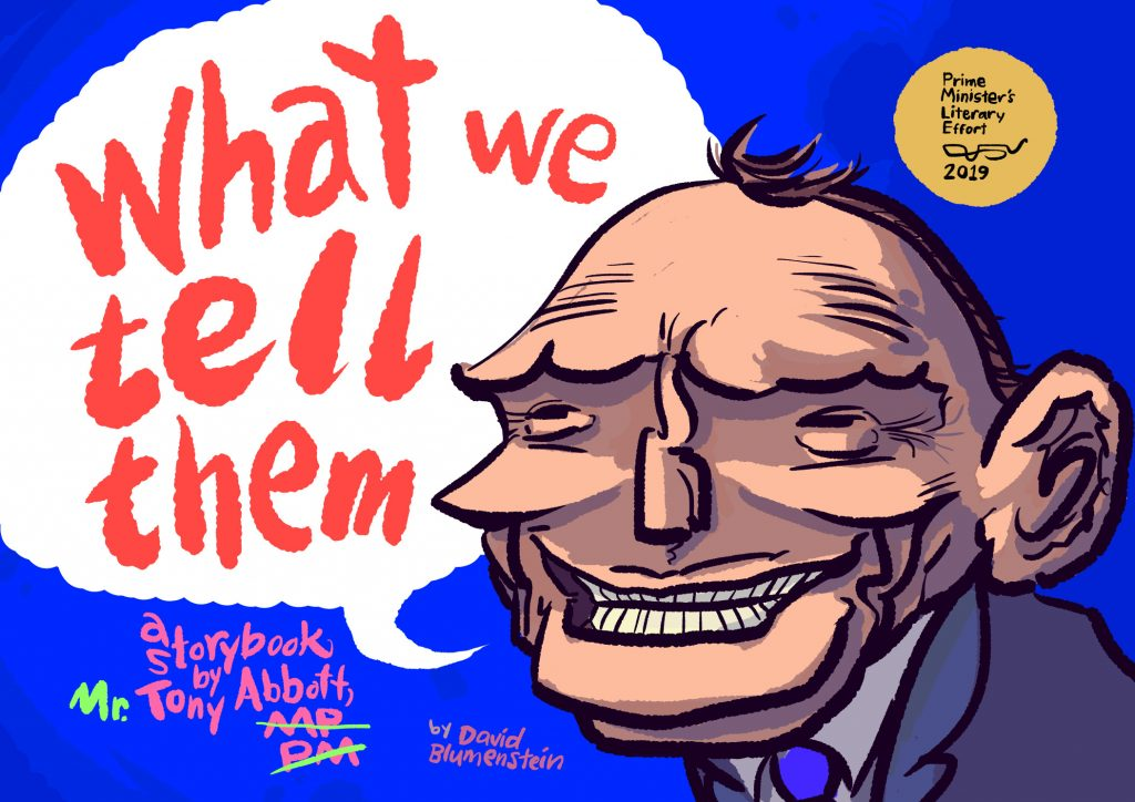 The cover of What We Tell Them: A Storybook By Mr. Tony Abbott
